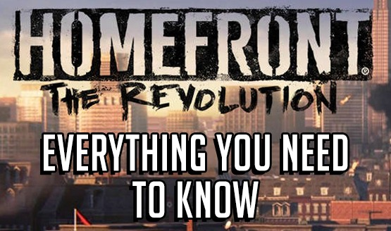 Everything You Need To Know Homefront The Revolution