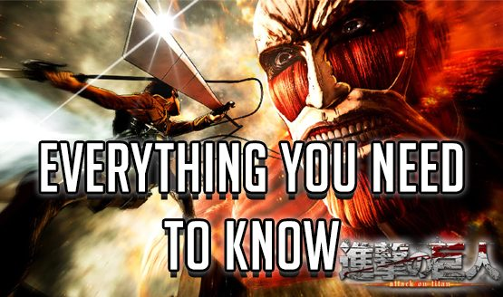 Everything You Need to Know Attack on Titan