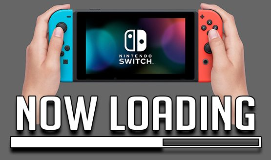 Now Loading...What Do You Think of the Nintendo Switch?