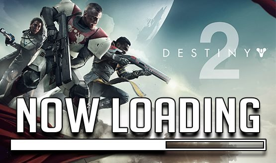 Now Loading...What Do You Think of Destiny 2 So Far?