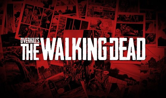 Overkill's The Walking Dead Delayed to Second Half of 2018