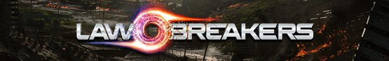 LawBreakers August 8 Head