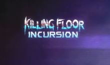 Killing Floor Incursion trophies