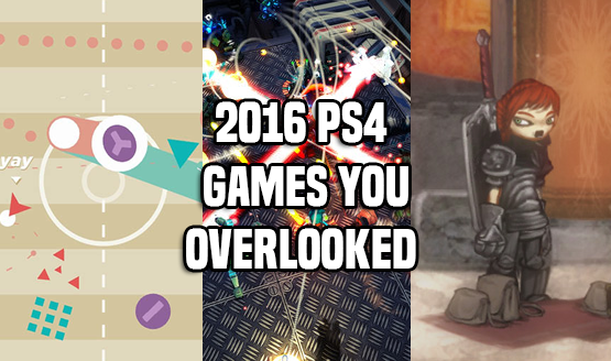 2016 PS4 Games You Overlooked