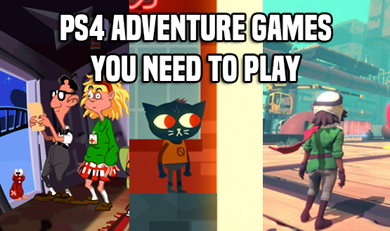 Adventure Games You Need to Play
