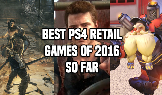 Best PS4 Retail Games of 2016 So Far