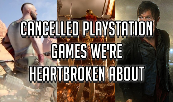Cancelled PlayStation Games We're Heartbroken About