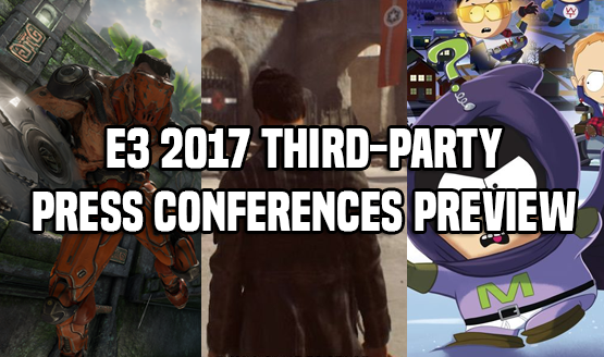 E3 2017 Third-Party Press Conferences Preview