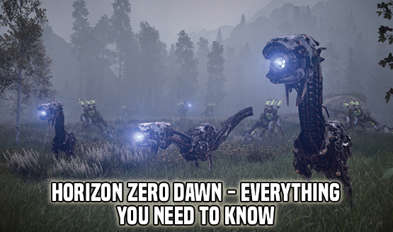 Horizon Zero Dawn - Everything You Need to Know