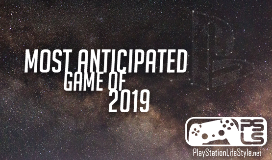 Most Anticipated Game of 2019 Nominees - Game of the Year Awards 2018