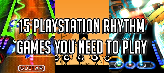 15 PlayStation Rhythm Games You Need to Play