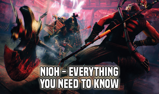 Nioh - Everything You Need to Know
