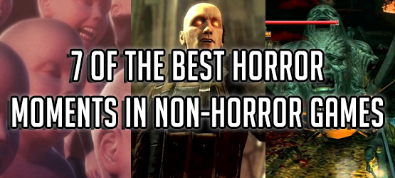 7 Of The Best Horror Moments in Non-Horror Games
