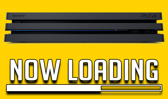 Now Loading...PS4 Pro