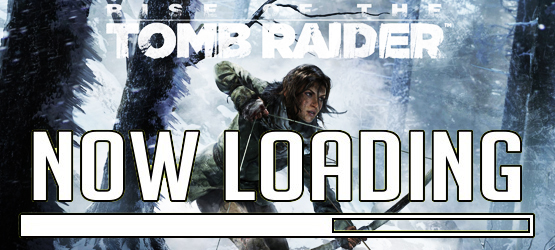 Now Loading...Rise of the Tomb Raider PS4 Confirmed, What Do You Think of Obvious Timed Exclusives?