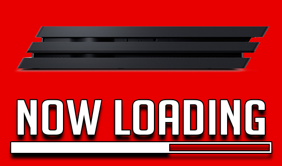 Now Loading...Thoughts on Games Having Issues With PS4 Pro?