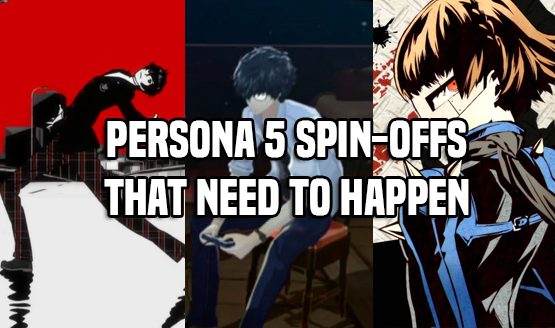 Persona 5 Spin-Offs