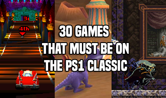 Games That Need to Be on the PS1 Classic