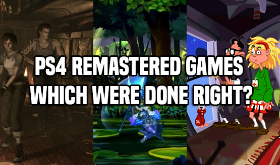 PS4 Remastered Games - Which Were Done Right?