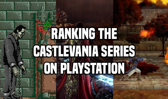 Castlevania 30th Anniversary — PlayStation Games Ranked