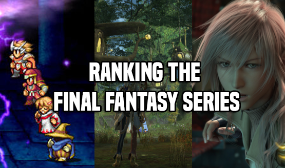 Ranking the Final Fantasy Series