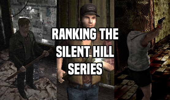Ranking the Silent Hill series