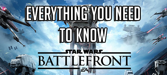 Star Wars Battlefront - Everything You Need to Know