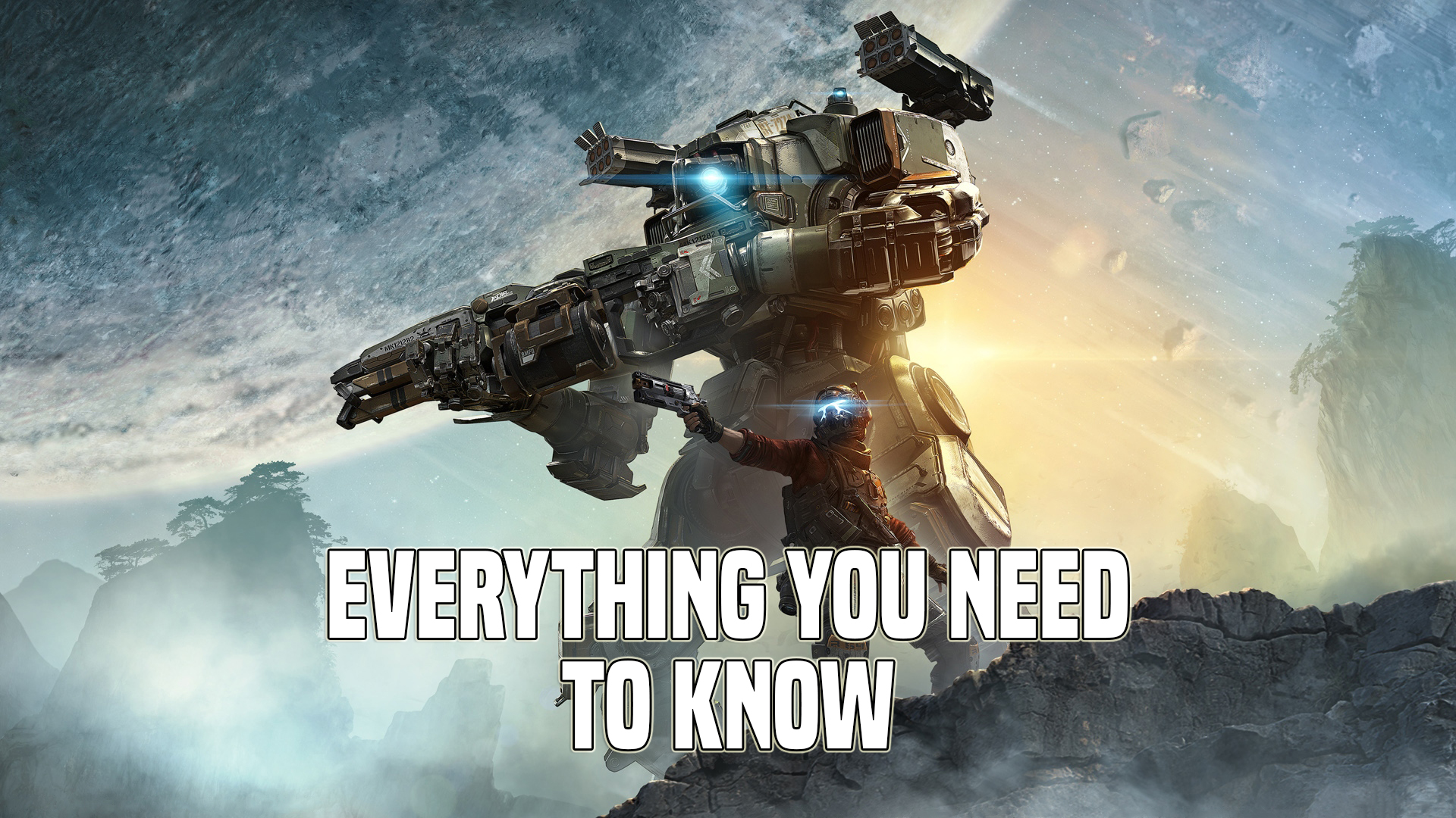Titanfall 2 - Everything You Need to Know