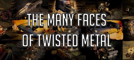 The Many Faces of Twisted Metal